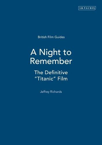 """A Night to Remember: The Definitive """"Titanic"""" Film - British Film Guides (Paperback)"""