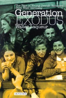 Generation Exodus: The Fate of Young Jewish Refugees from Nazi Germany (Paperback)