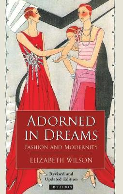 Adorned in Dreams: Fashion and Modernity (Paperback)