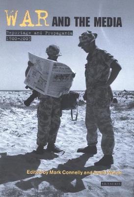 War and the Media: Reportage and Propaganda, 1900-2003 - International Library of War Studies v. 3 (Hardback)