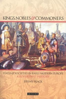 Kings, Nobles and Commoners: States and Societies in Early Modern Europe (Paperback)