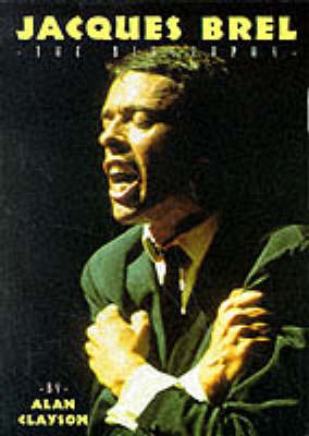 Jacques Brel: The Biography (Paperback)