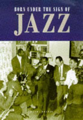 Born Under the Sign of Jazz (Hardback)