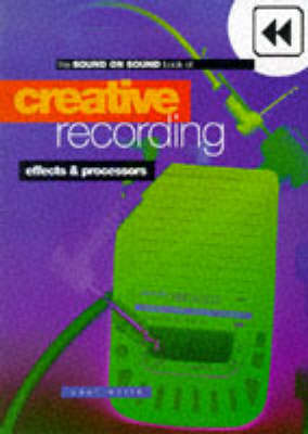 Creative Recording: Microphones, Acoustics, Soundproofing and Monitoring v. 2 (Paperback)