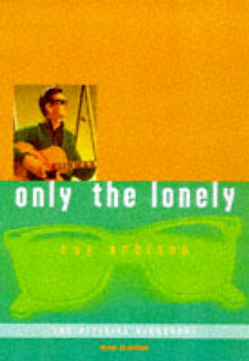 Only the Lonely: Roy Orbison (Paperback)