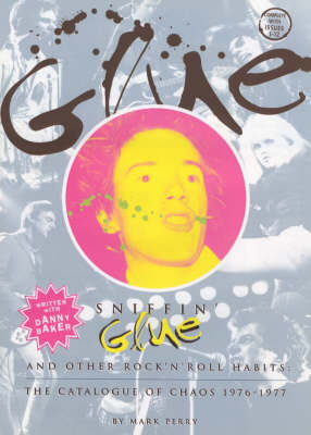 Sniffin' Glue: The Essential Punk Accessory (Paperback)