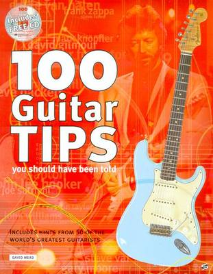 100 Guitar Tips You Should Have Been Told (Paperback)