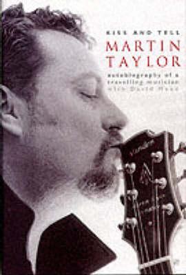 Martin Taylor: Kiss and Tell (Hardback)