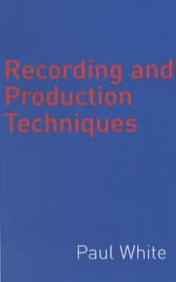 Recording and Production Techniques (Paperback)