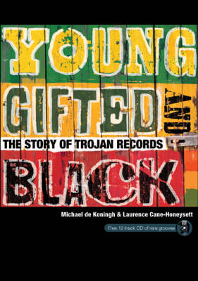 Young, Gifted and Black: The Story of Trojan Records (Paperback)