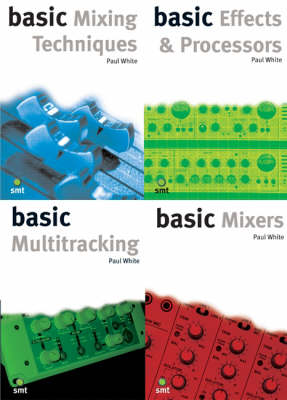 Basic Starter Pack: WITH Basic Mixing Techniques AND Effects and Processors AND Multitracking AND Mixers Pt. A: Studio Recording Basics A - Basic (Paperback)