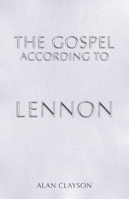 The Gospel According to Lennon - Sanctuary's Gospel S. (Hardback)