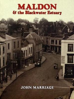 Maldon & the Blackwater Estuary: A Pictorial History (Paperback)