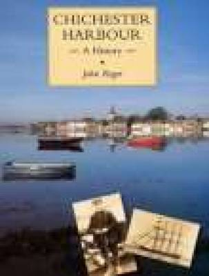 Chichester Harbour: A History (Paperback)