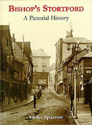 Bishop's Stortford: A Pictorial History - Pictorial History Series (Hardback)