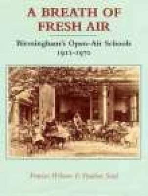 A Breath of Fresh Air: Birmingham's Open Air Schools 1911-1970 (Paperback)