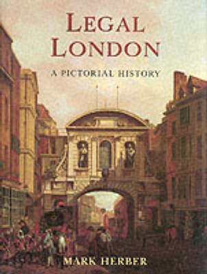 Legal London: A Pictorial History (Hardback)