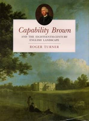Capability Brown and the Eighteenth-century English Landscape (Paperback)