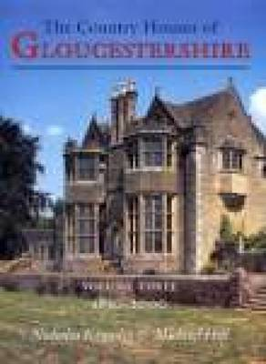 Country Houses of Gloucestershire Volume Three 1830-2000 (Paperback)