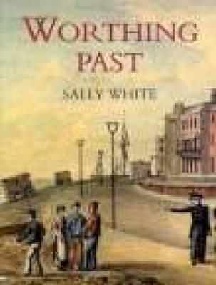 Worthing Past (Paperback)
