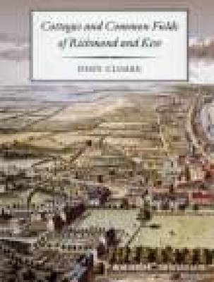 Cottages and Common Fields of Richmond and Kew (Paperback)