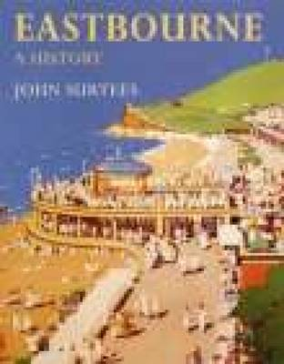 Eastbourne A History (Paperback)
