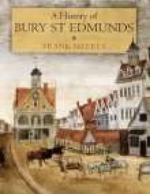 A History of Bury St Edmunds (paperback) (Paperback)