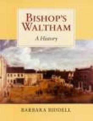 Bishop's Waltham: A History (Paperback)