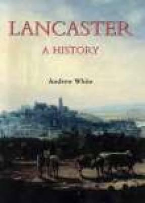 Lancaster A History (Hardback)