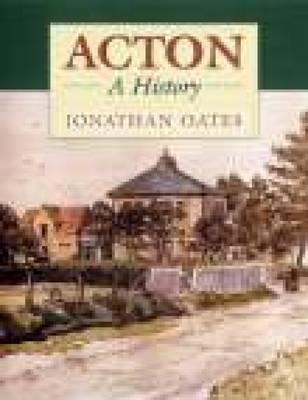 Acton: A History (Hardback)