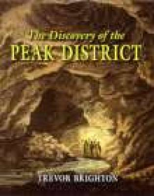 The Discovery of the Peak District (Hardback)