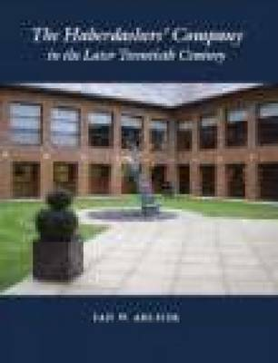 The Haberdashers' Company in the Later Twentieth Century (Paperback)