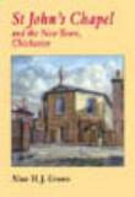 Chichester St John's Chapel And the New Town (Hardback)