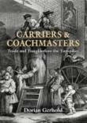 Carriers and Coachmasters: Trade and Travel before the Turnpikes (Hardback)