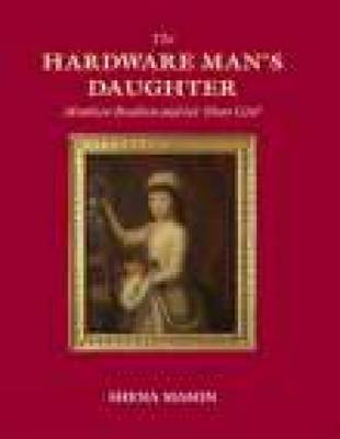 The Hardware Man's Daughter: Matthew Boulton and His 'Dear Girl' (Paperback)