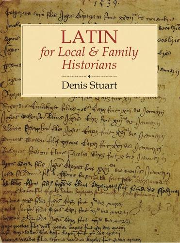Latin for Local & Family Historians (Paperback)