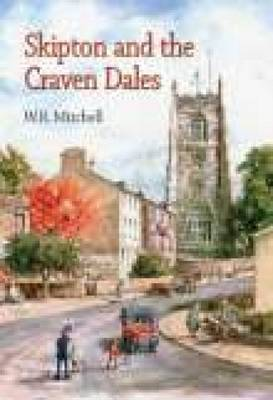 Skipton and the Craven Dales (Hardback)