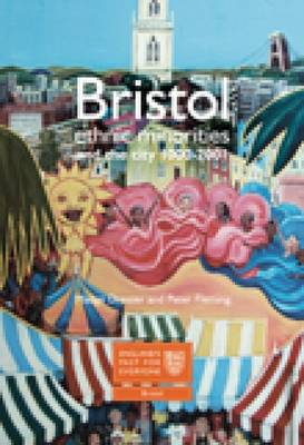 Bristol: Ethnic Minorities and the City 1000-2001: England's Past for Everyone (Paperback)