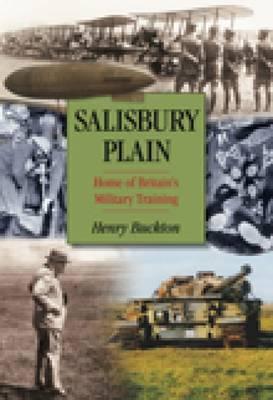 Salisbury Plain: Home of Britain's Military Training (Hardback)