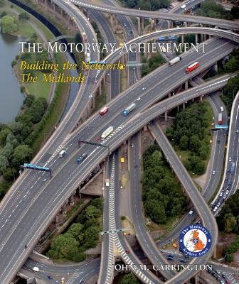 The Motorway Achievement: The Midlands (Hardback)