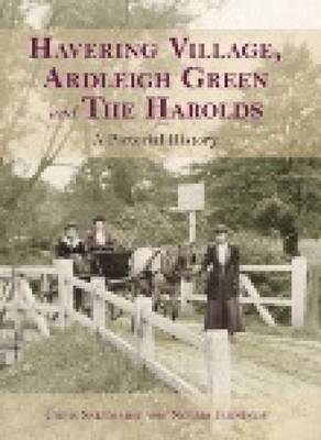 Havering Village, Ardleigh Green and The Harolds (Paperback)