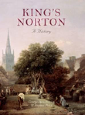 King's Norton A History (Hardback)