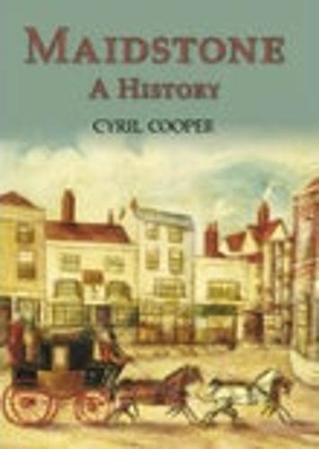 Maidstone A History (paperback): A History (Paperback)