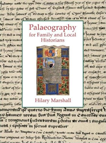 Palaeography for Family and Local Historians (Paperback)