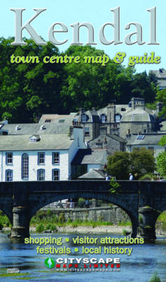Kendal Town Centre Map and Guide (Sheet map, folded)
