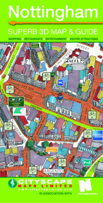 Nottingham: A 3D Cityscape Map with a Guide to Shops, Restaurants, Entertainment and Visitor Attractions (Sheet map, folded)