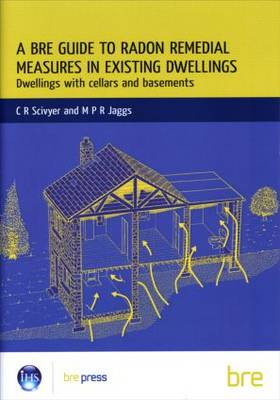 A BRE Guide to Radon Remedial Measures in Existing Dwellings: Dwellings with Cellars and Basements (BR 343) (Paperback)