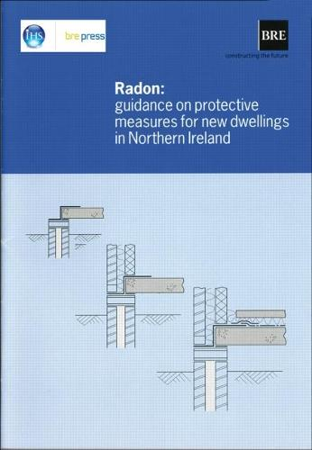 Radon: Guidance on Protective Measures for New Dwellings in Northern Ireland: (BR 413) (Paperback)