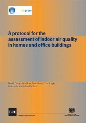A Protocol for the Assessment of Indoor Air Quality in Homes and Office Buildings: (BR 450) (Paperback)