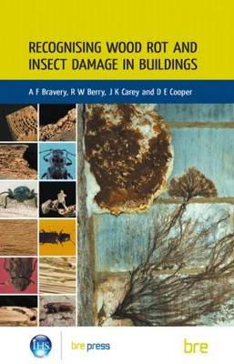 Recognising Wood Rot and Insect Damage in Buildings: (BR 453) (Paperback)